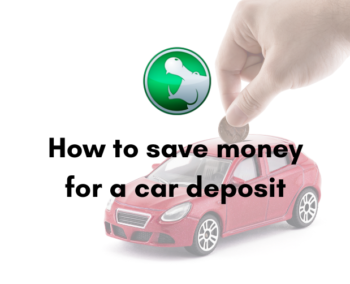 How to save money for a car deposit