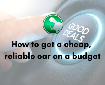 How to get a cheap, reliable car on a budget