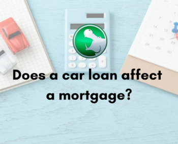 Does a car loan affect a mortgage?