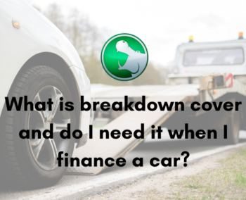 What is breakdown cover and do I need it when I finance a car?