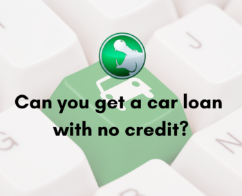 Can you get a car loan with no credit?