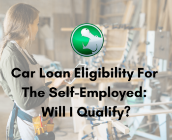 Car Loan Eligibility For The Self-Employed: Will I Qualify?