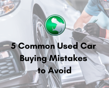 5 Common Used Car Buying Mistakes to Avoid